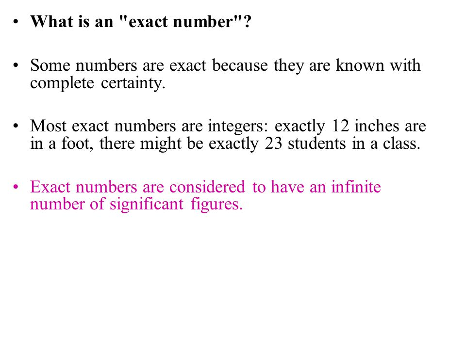 What is an exact number Some numbers are exact because they are known with complete certainty.