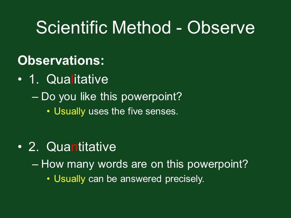 Scientific Method - Observe
