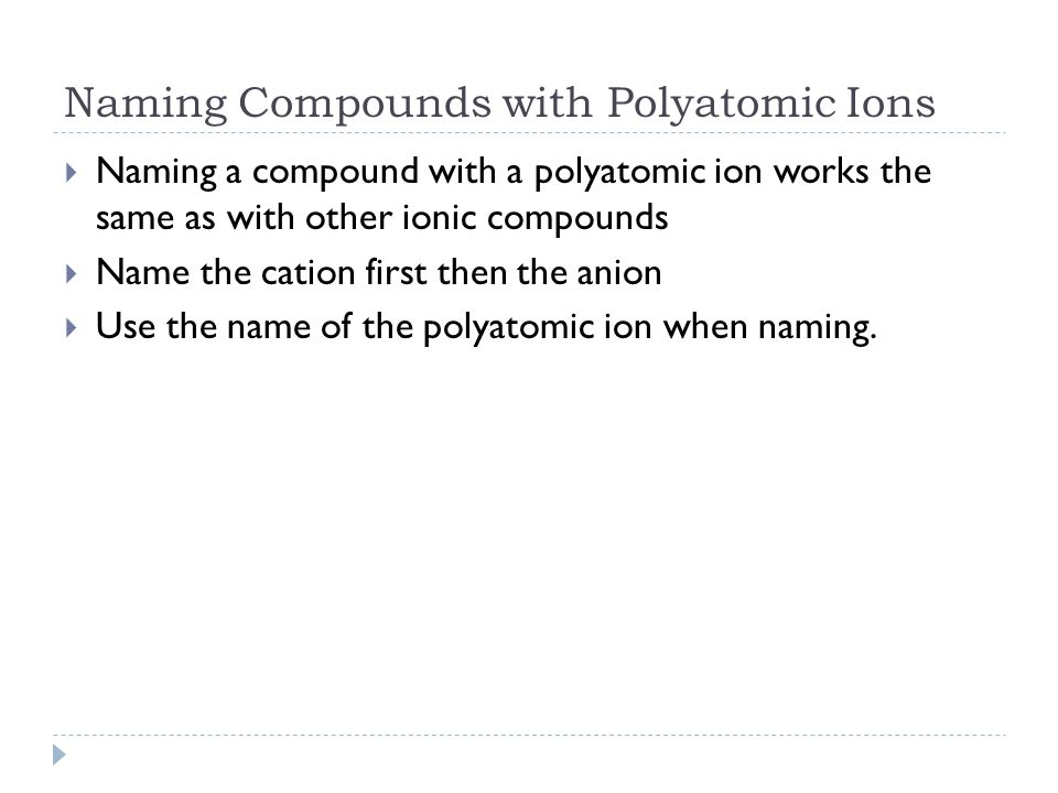 Naming Compounds with Polyatomic Ions