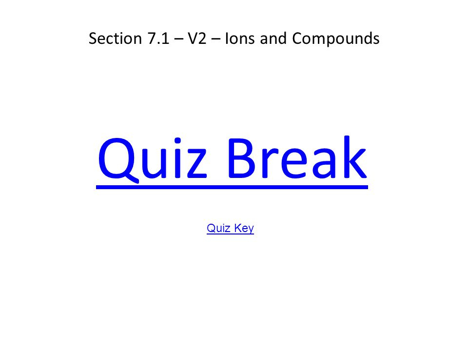 Section 7.1 – V2 – Ions and Compounds