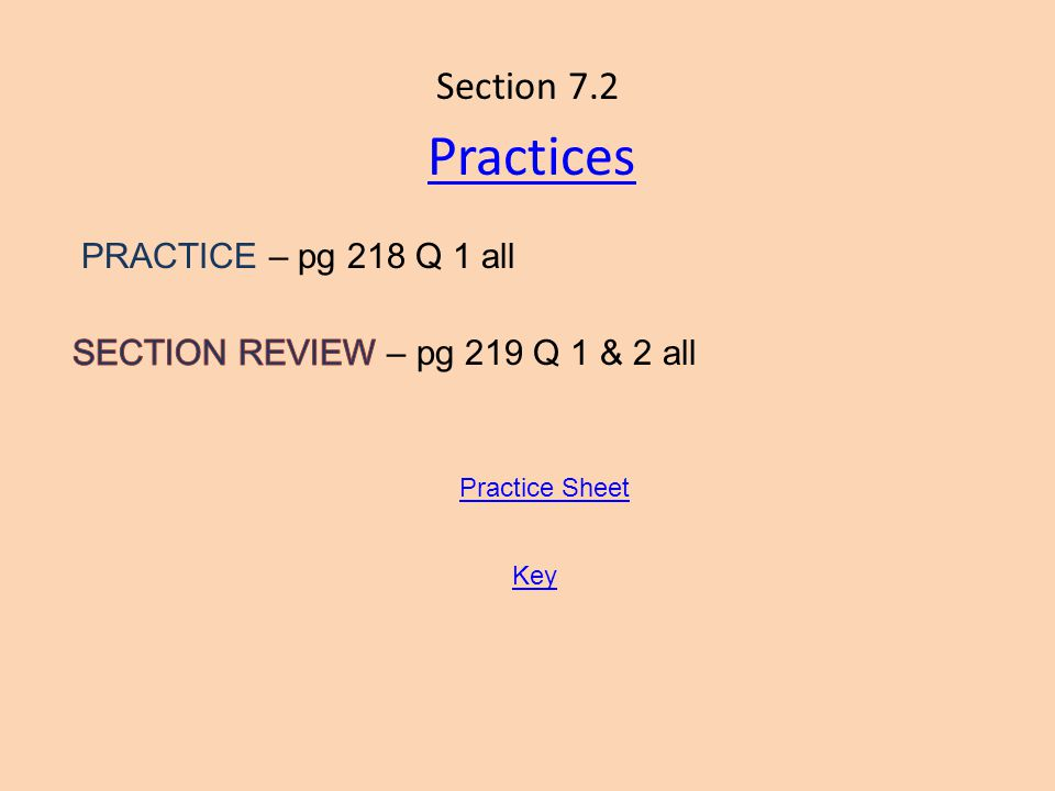 Practices Section 7.2 PRACTICE – pg 218 Q 1 all