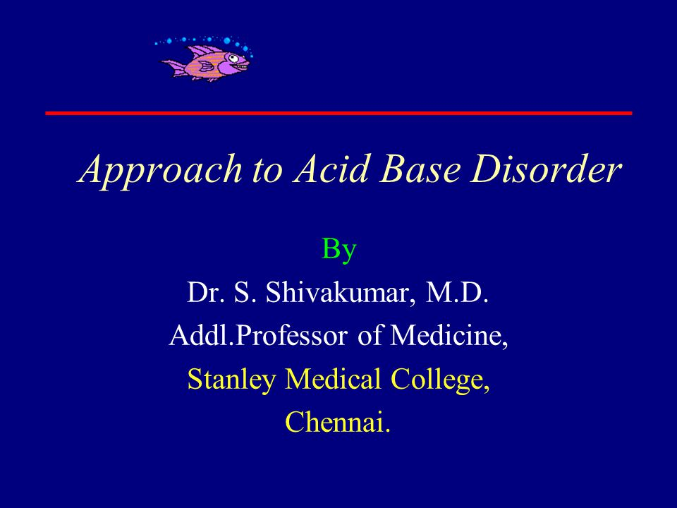 Approach to Acid Base Disorder