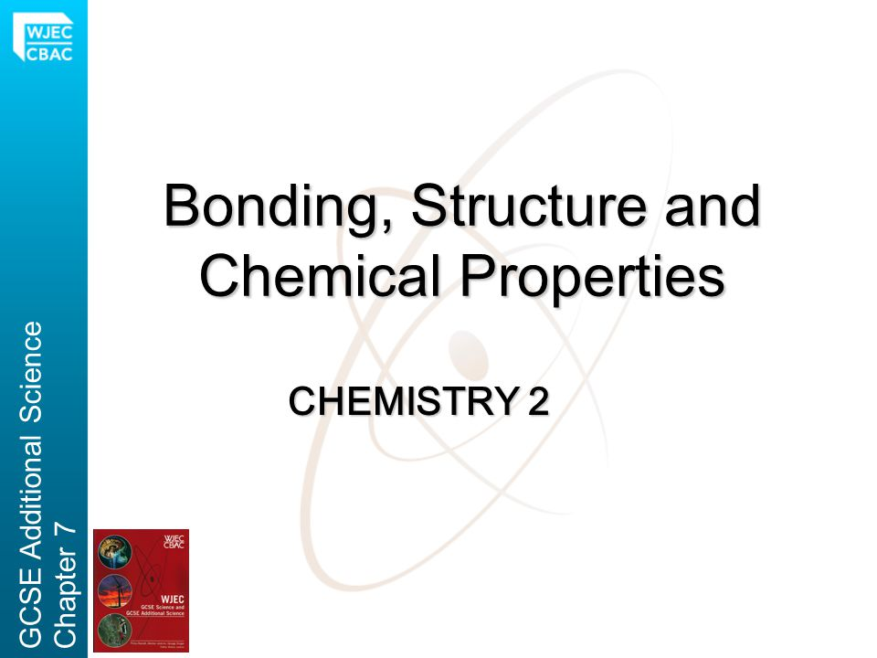 Bonding, Structure and Chemical Properties