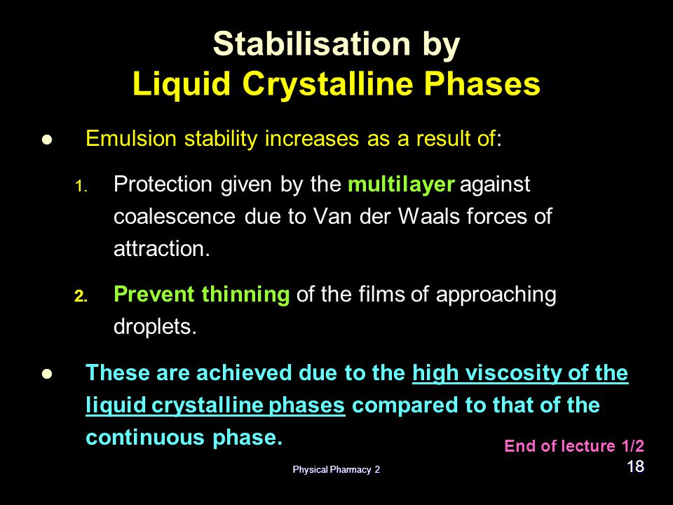 Stabilisation by Liquid Crystalline Phases