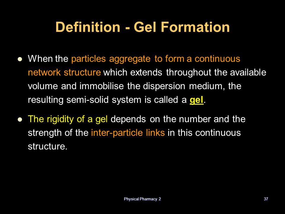 Definition - Gel Formation