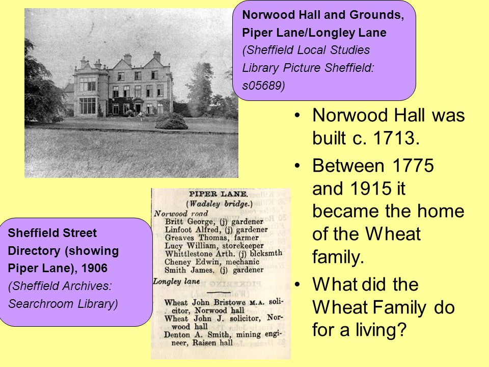Norwood Hall was built c. 1713.