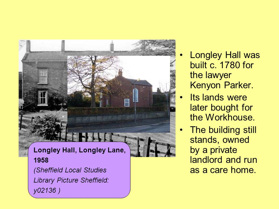 Longley Hall was built c. 1780 for the lawyer Kenyon Parker.