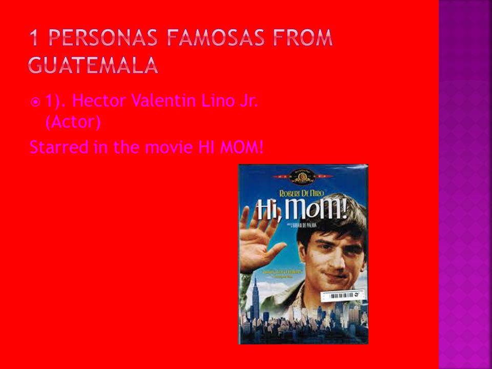 1 personas famosas from guatemala