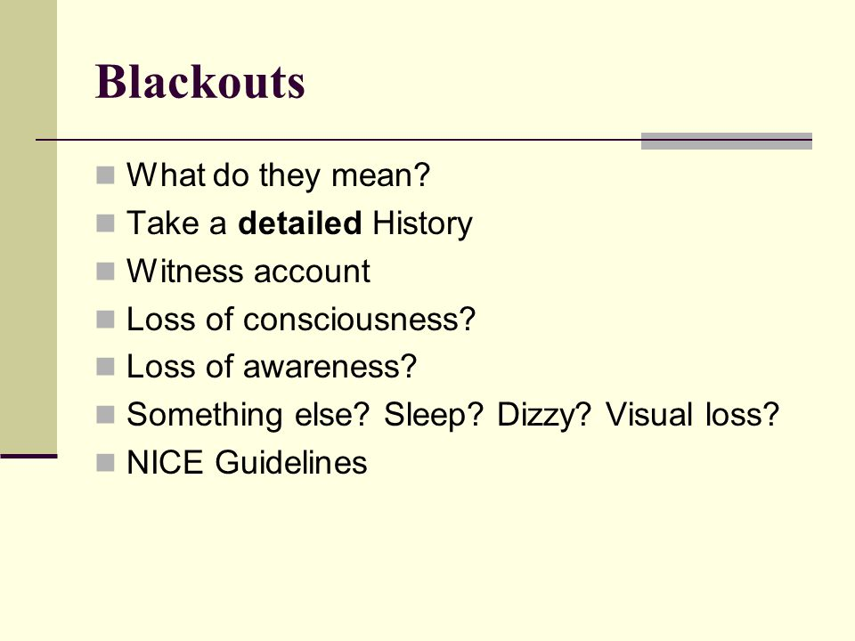 Blackouts What do they mean Take a detailed History Witness account