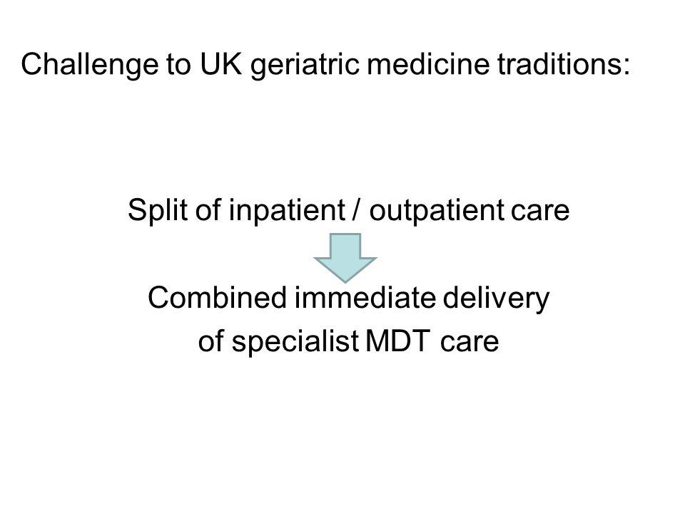Challenge to UK geriatric medicine traditions: