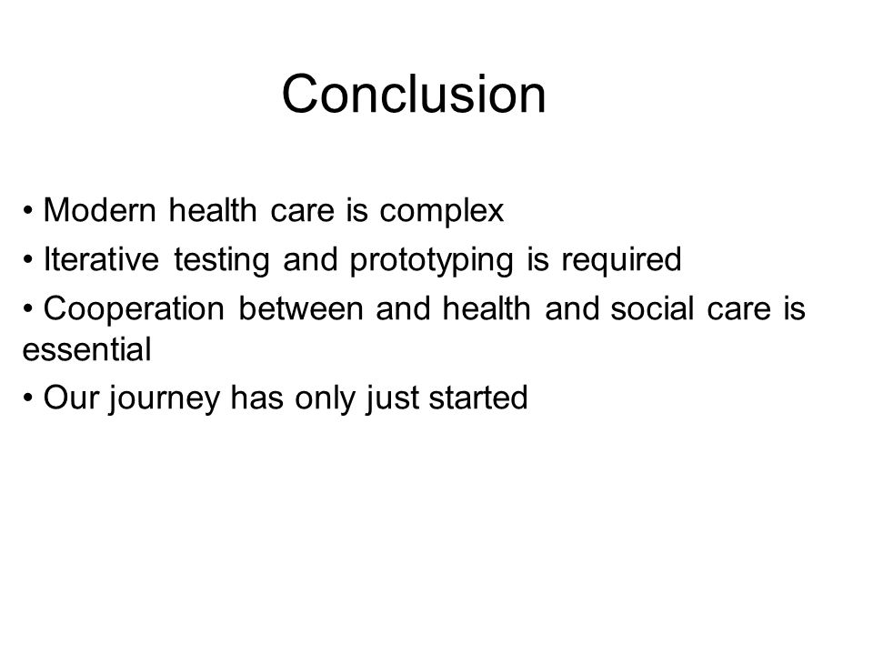 Conclusion Modern health care is complex