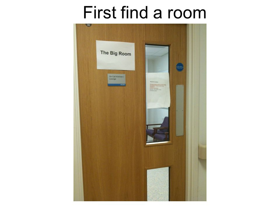 First find a room