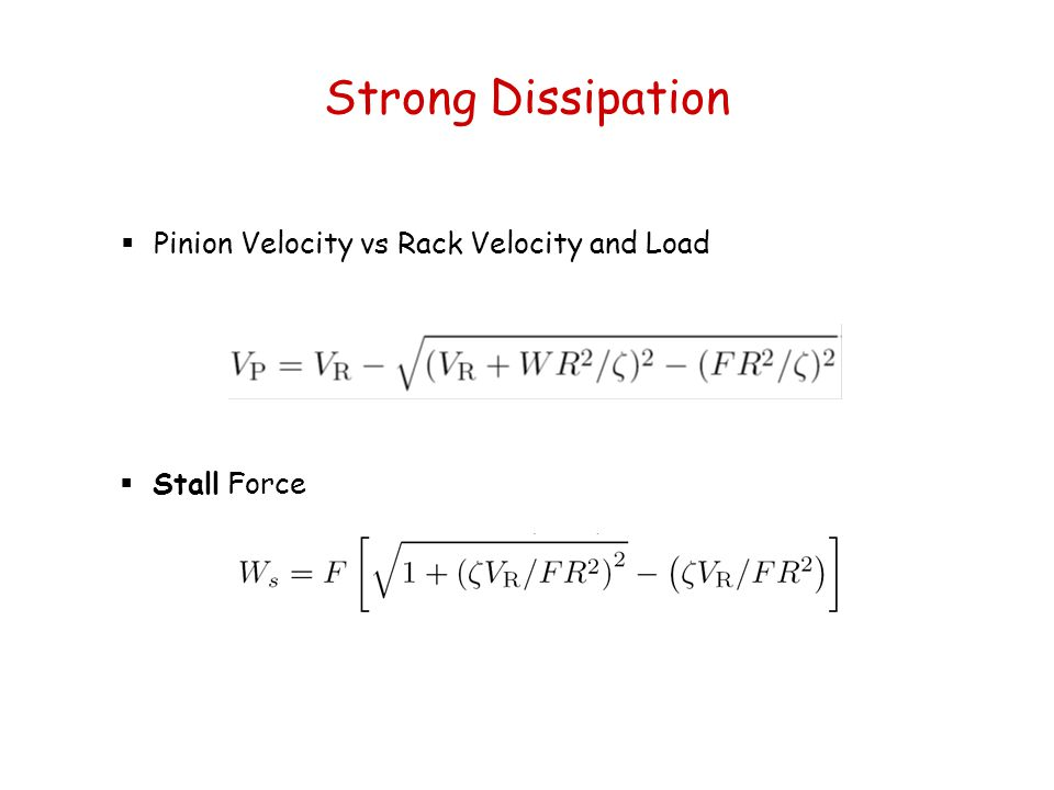 Strong Dissipation Pinion Velocity vs Rack Velocity and Load
