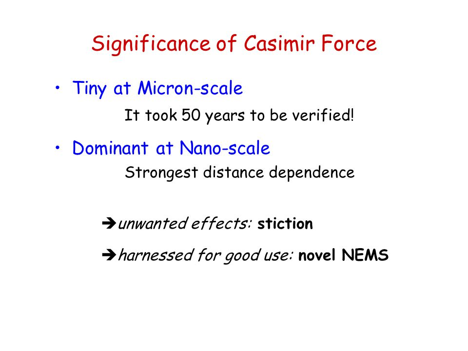 Significance of Casimir Force