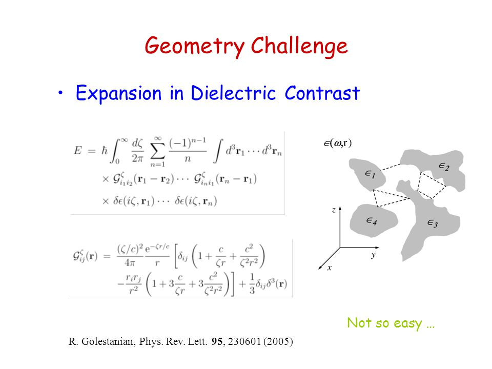 Geometry Challenge Expansion in Dielectric Contrast Not so easy …
