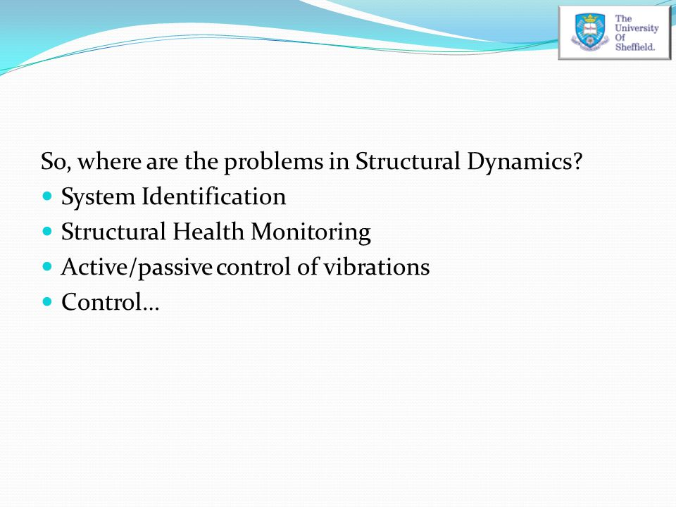 So, where are the problems in Structural Dynamics