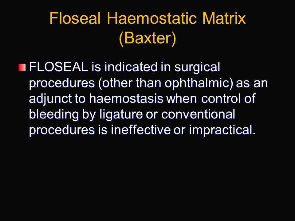 Floseal Haemostatic Matrix (Baxter)