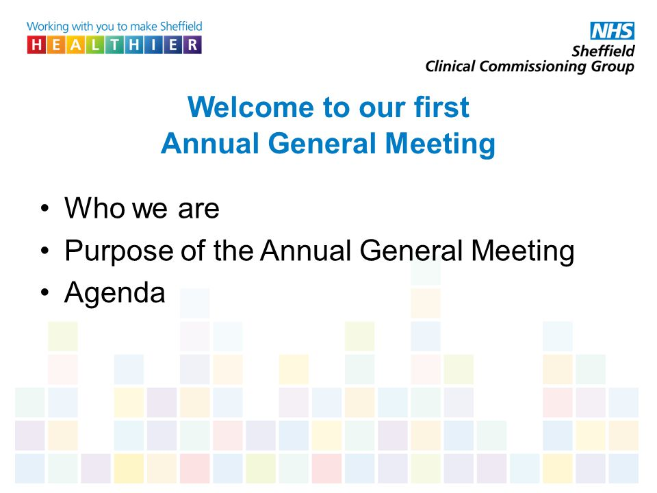 Welcome to our first Annual General Meeting