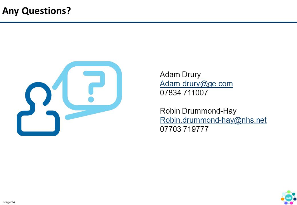 Any Questions Adam Drury Adam.drury@ge.com 07834 711007