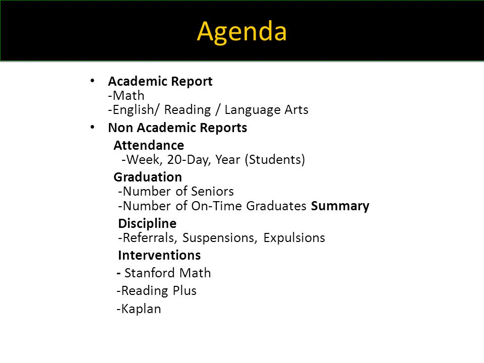 Agenda Academic Report -Math -English/ Reading / Language Arts