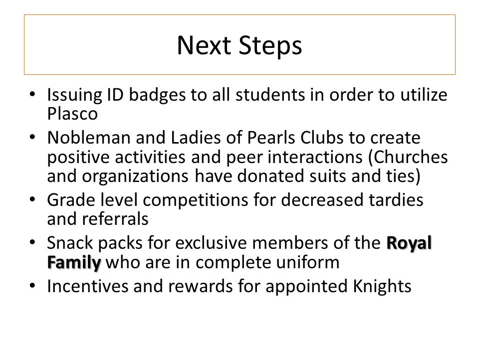 Next Steps Issuing ID badges to all students in order to utilize Plasco.