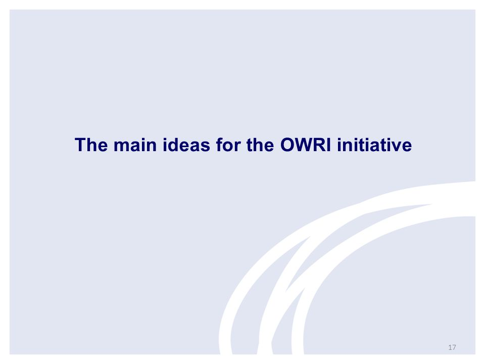 The main ideas for the OWRI initiative