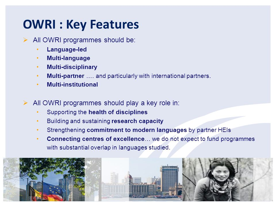 OWRI : Key Features All OWRI programmes should be: