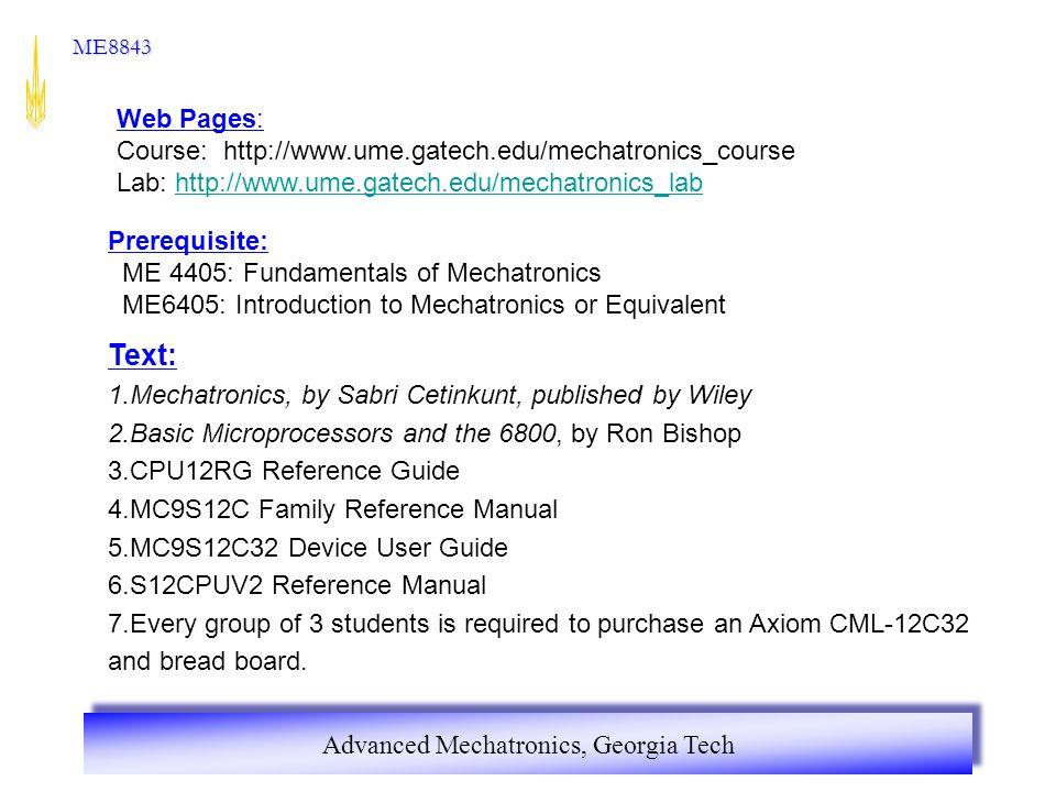 Text: Web Pages: Course: http://www.ume.gatech.edu/mechatronics_course