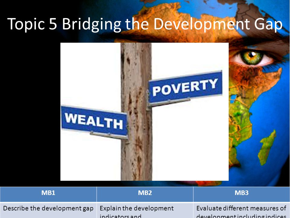 Topic 5 Bridging the Development Gap