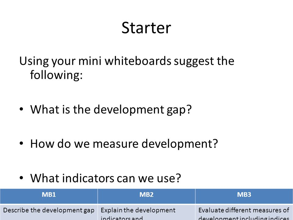 Starter Using your mini whiteboards suggest the following: