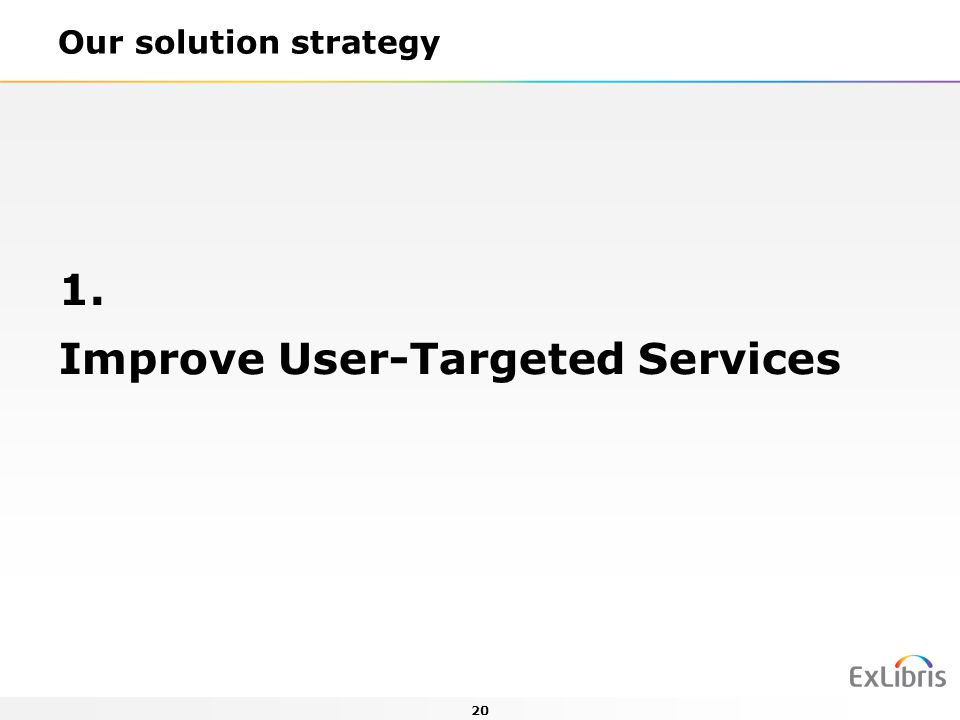 Improve User-Targeted Services