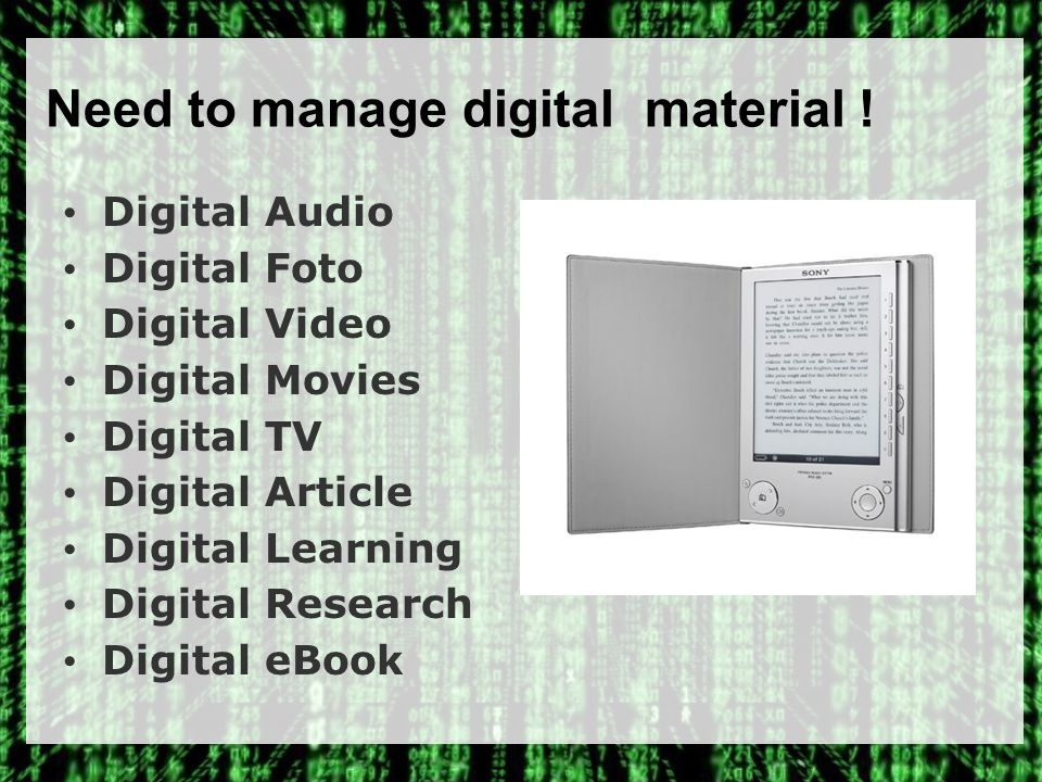 Need to manage digital material !