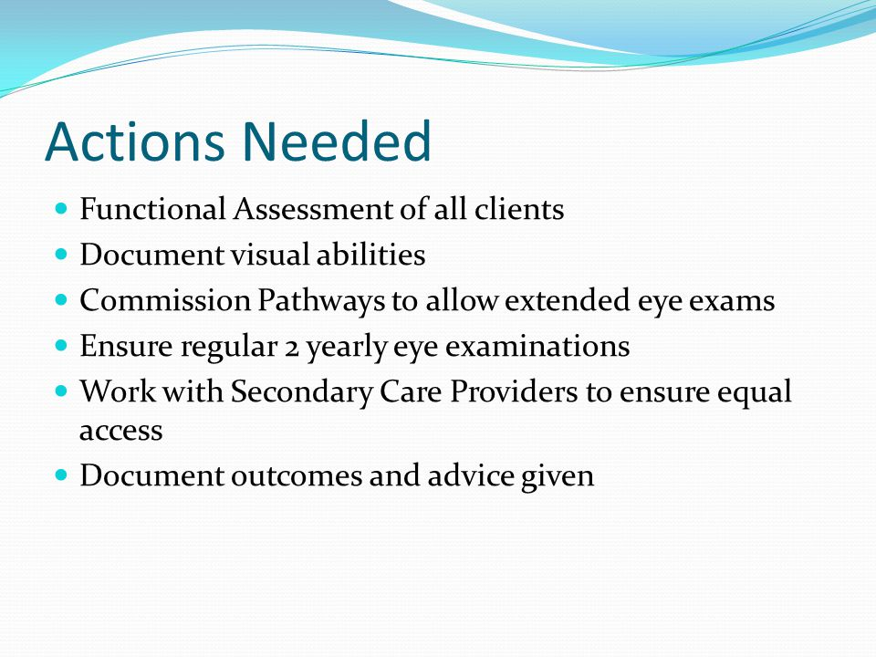 Actions Needed Functional Assessment of all clients