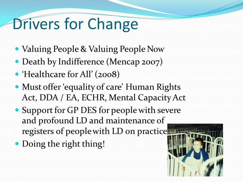 Drivers for Change Valuing People & Valuing People Now