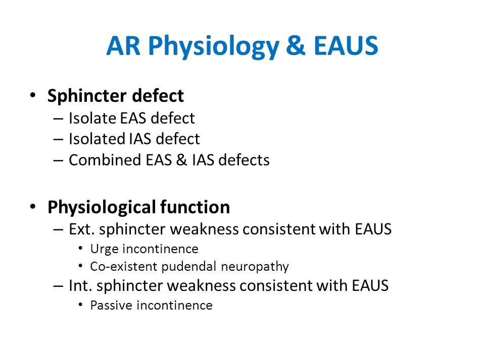 AR Physiology & EAUS Sphincter defect Physiological function