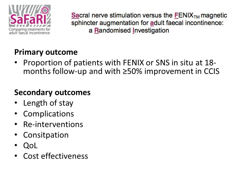 Primary outcome Proportion of patients with FENIX or SNS in situ at 18-months follow-up and with ≥50% improvement in CCIS.