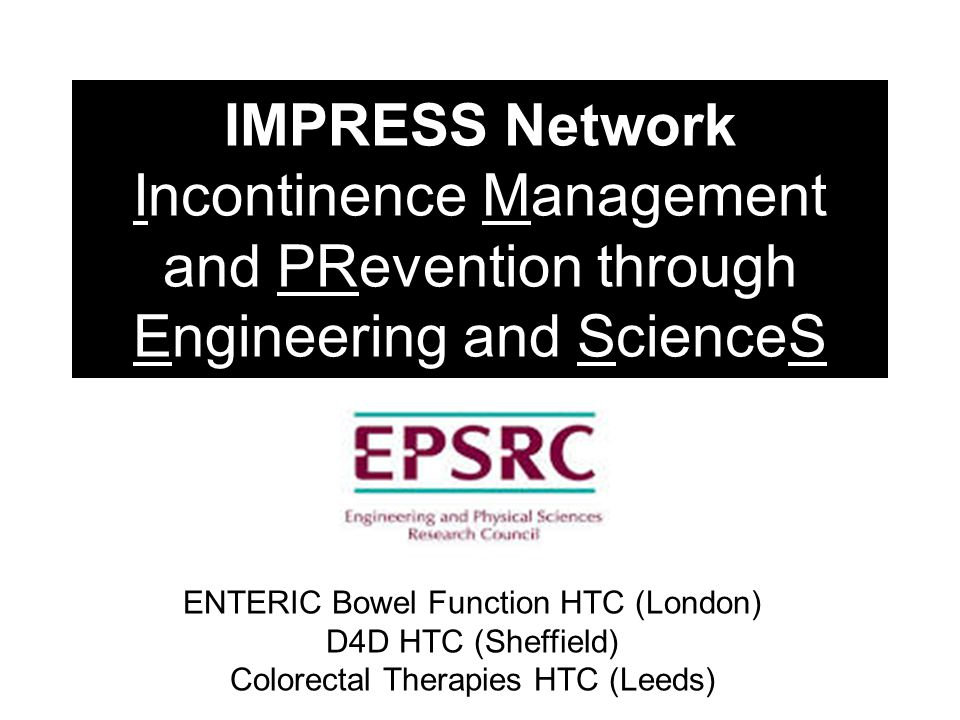 IMPRESS Network Incontinence Management and PRevention through Engineering and ScienceS