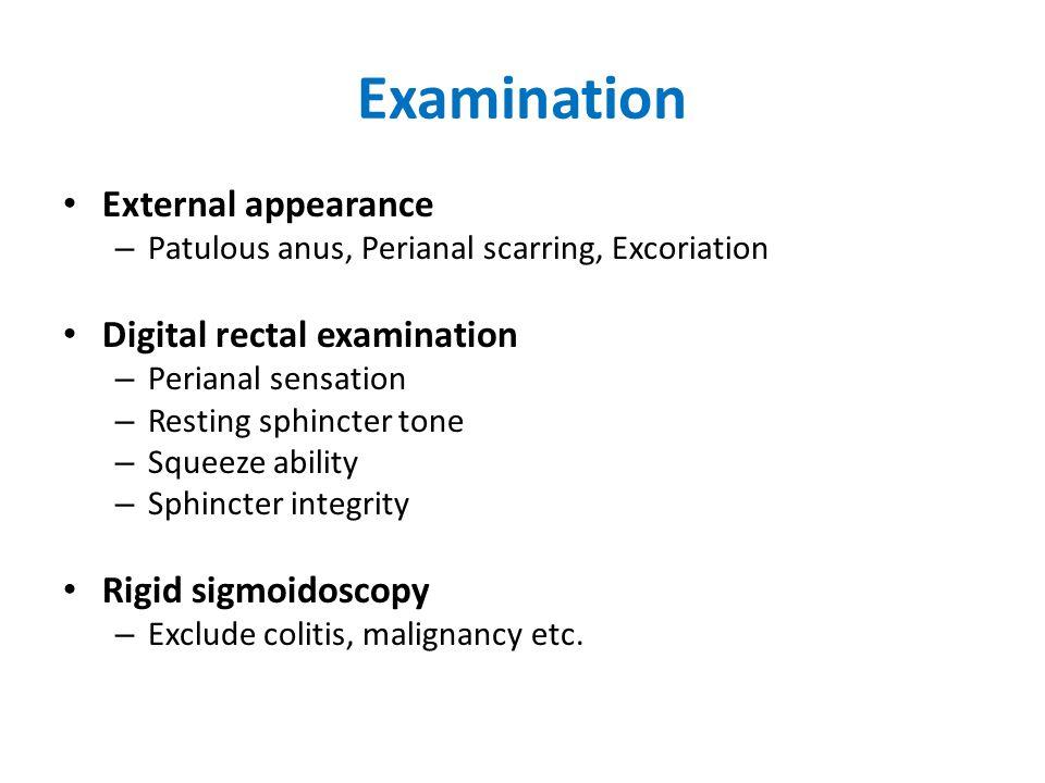 Examination External appearance Digital rectal examination