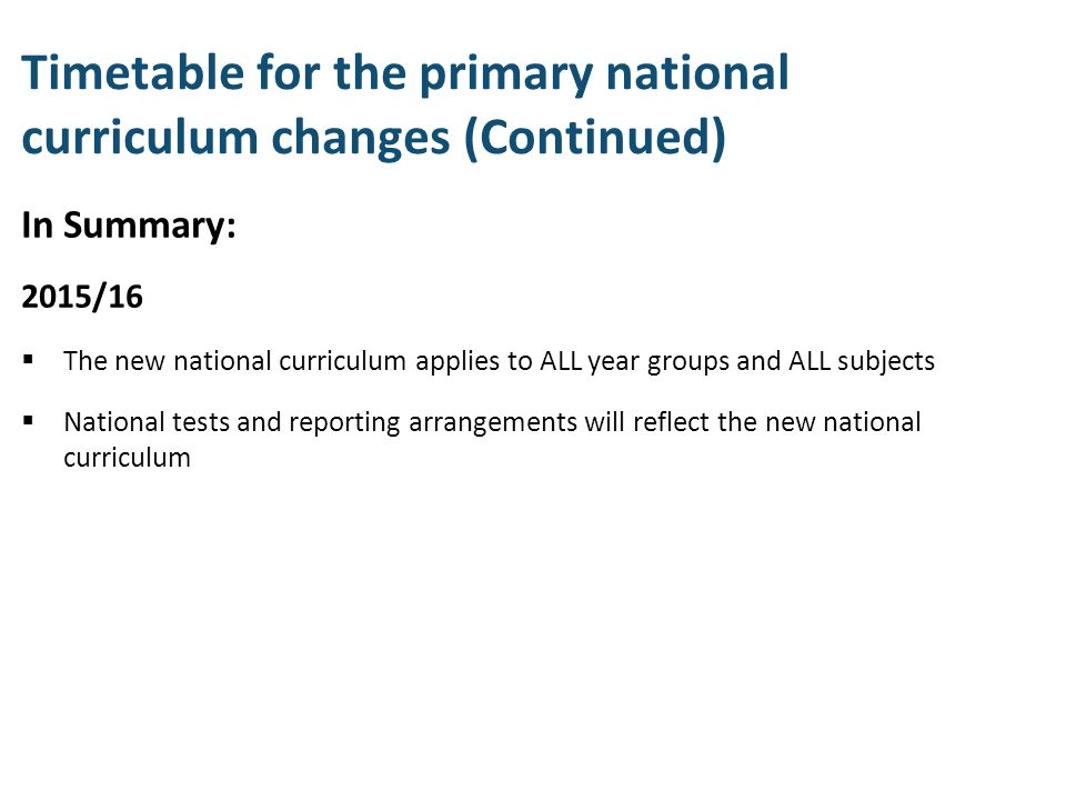 Timetable for the primary national curriculum changes (Continued)