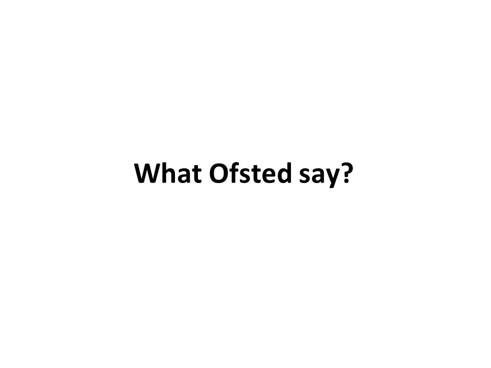 What Ofsted say