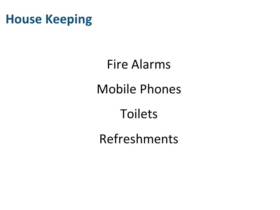 Fire Alarms Mobile Phones Toilets Refreshments
