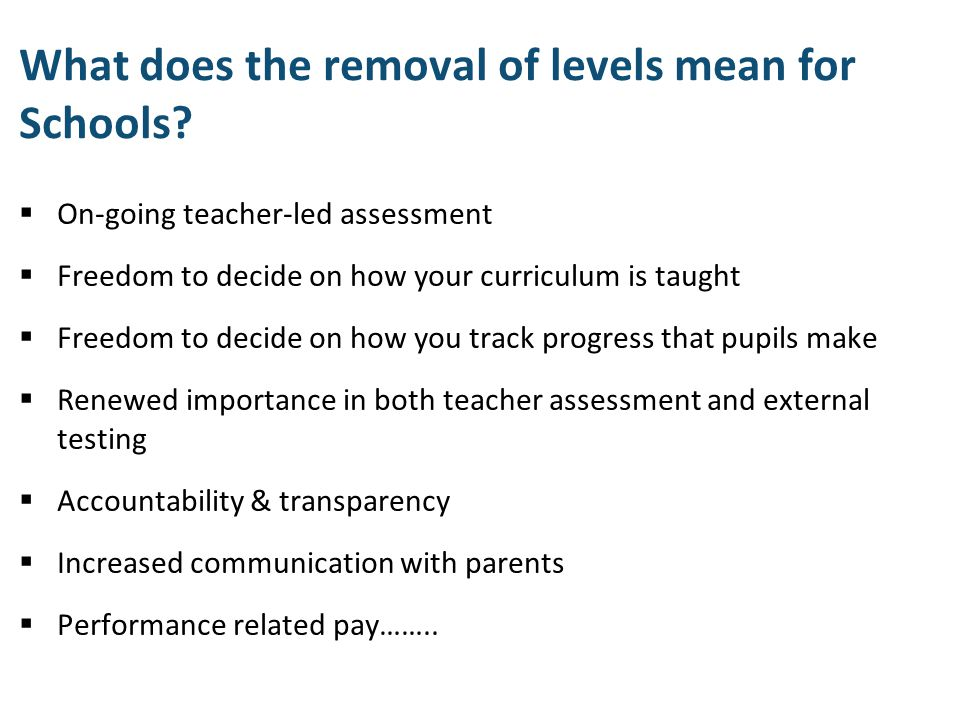 What does the removal of levels mean for Schools