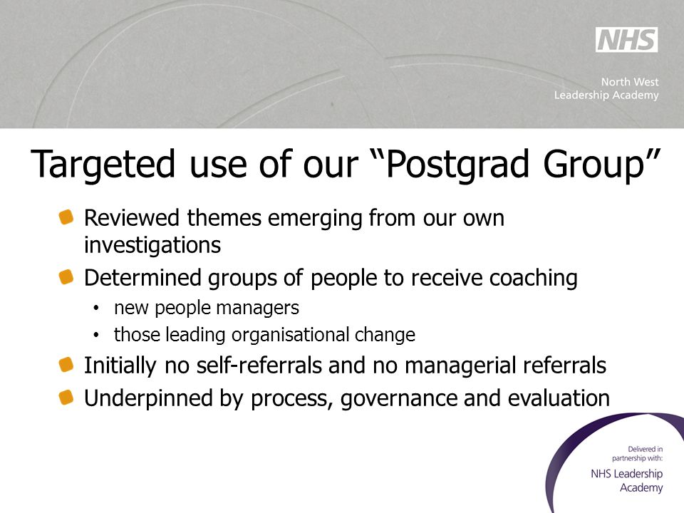 Targeted use of our Postgrad Group