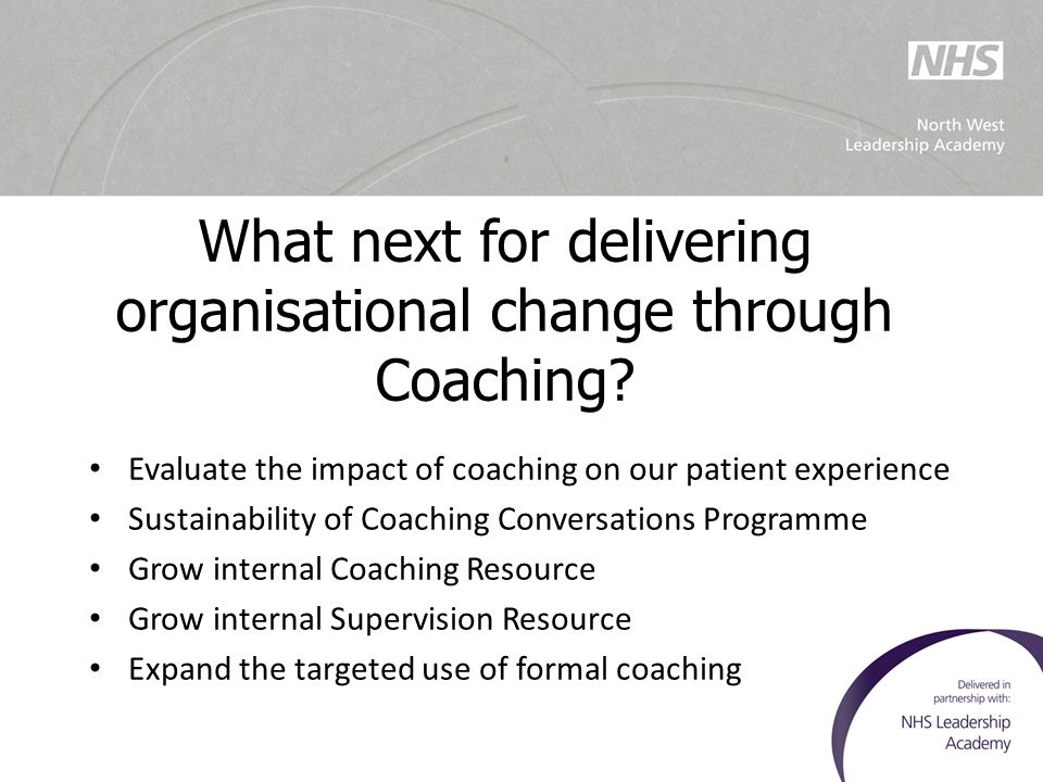 What next for delivering organisational change through Coaching