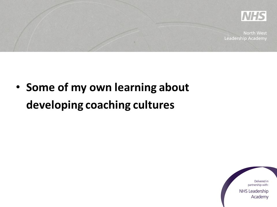 Some of my own learning about developing coaching cultures