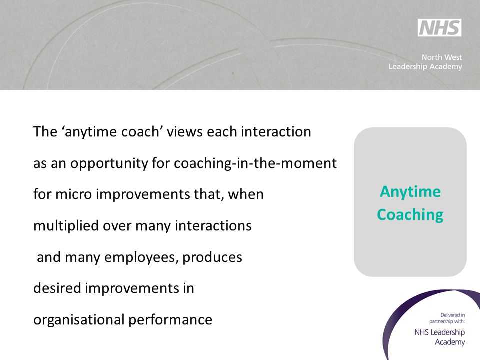 Anytime Coaching The 'anytime coach' views each interaction