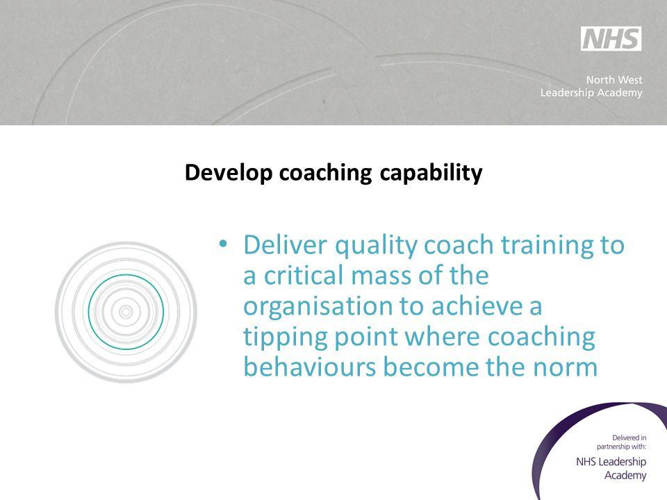 Develop coaching capability