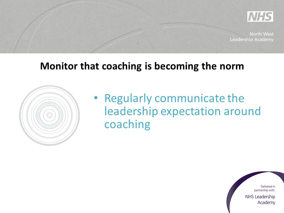 Monitor that coaching is becoming the norm