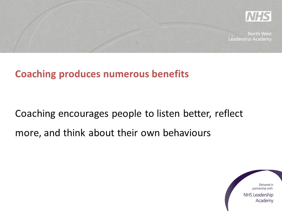 Coaching produces numerous benefits