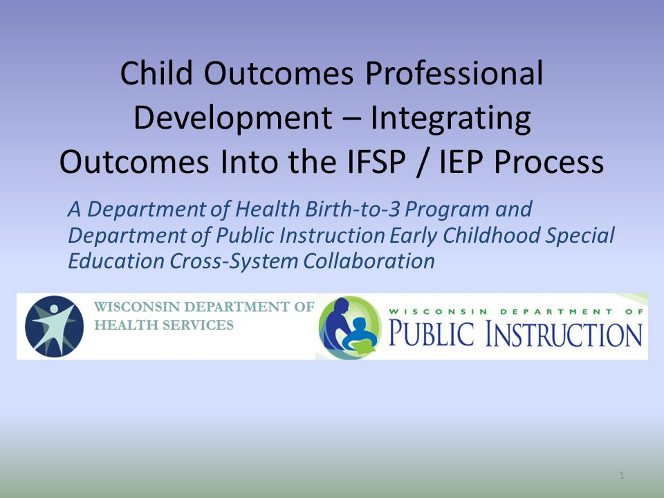 Child Outcomes Professional Development – Integrating Outcomes Into the IFSP / IEP Process